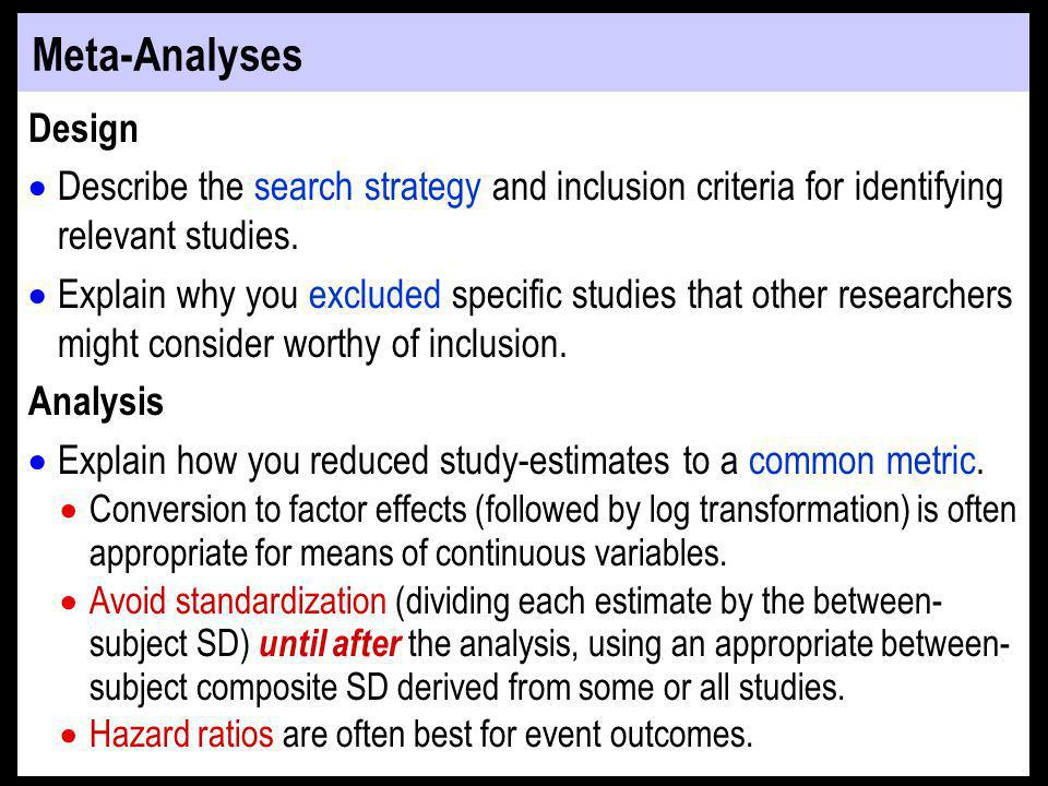 Meta-Analyses Design Describe the search strategy and inclusion criteria for identifying relevant studies.
