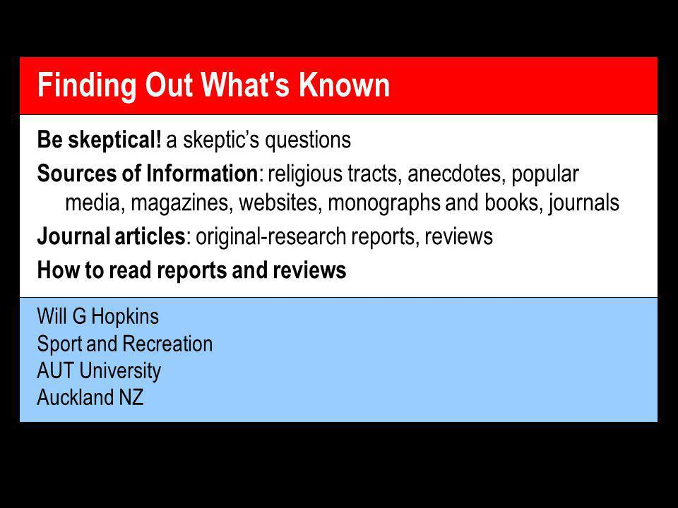 Will G Hopkins Sport and Recreation AUT University Auckland NZ Finding Out What s Known Be skeptical.