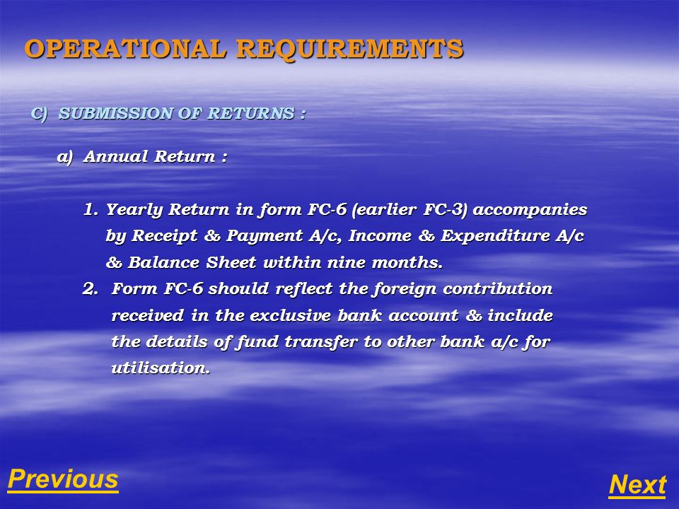 OPERATIONAL REQUIREMENTS C) SUBMISSION OF RETURNS : a) Annual Return : a) Annual Return : 1.