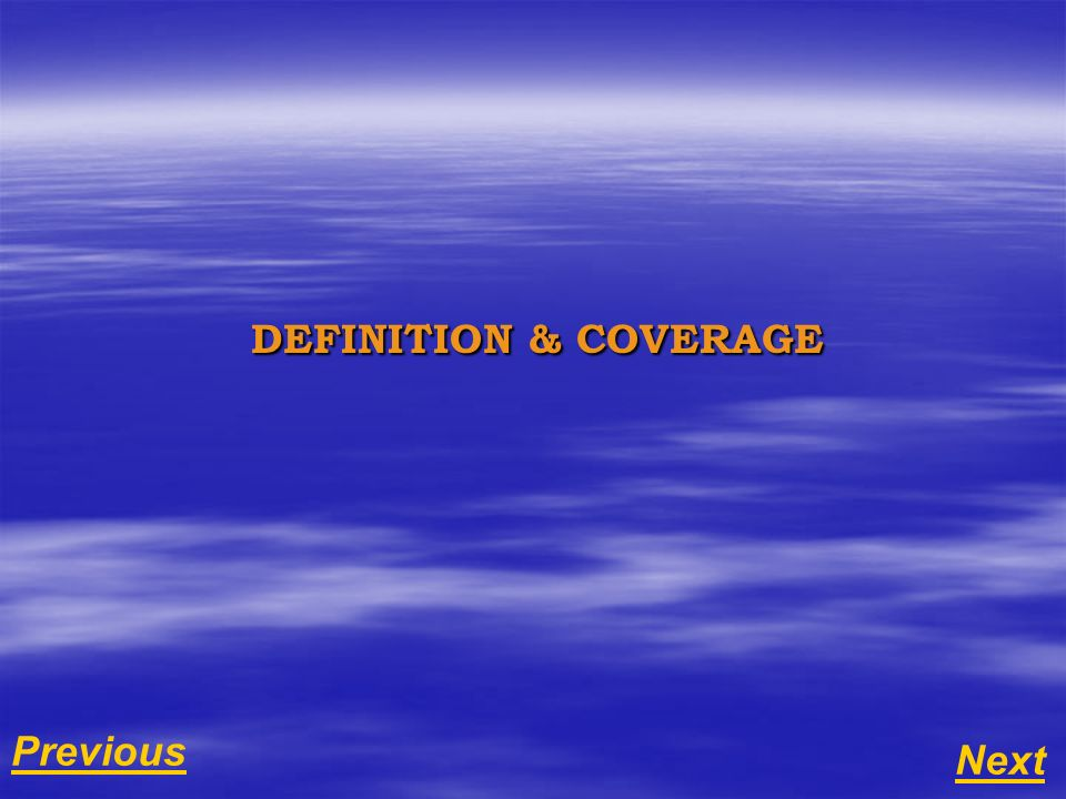 Next Previous DEFINITION & COVERAGE