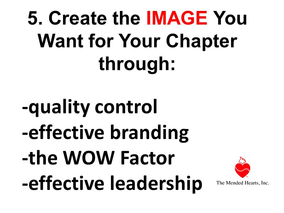 -quality control -effective branding -the WOW Factor -effective leadership 5.