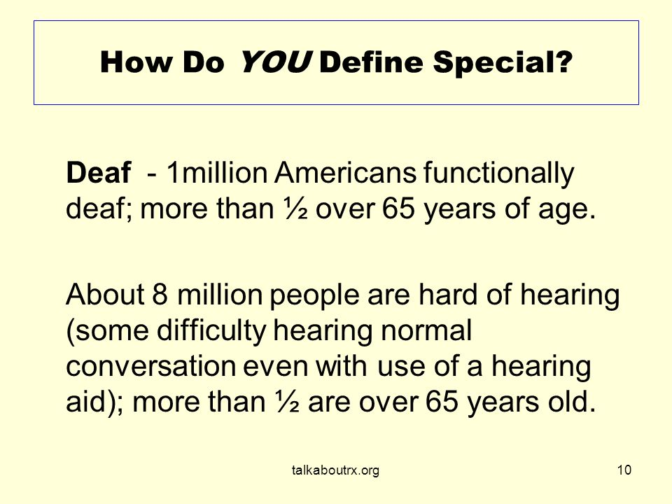 talkaboutrx.org10 How Do YOU Define Special.