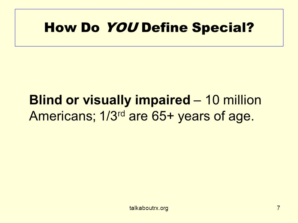 talkaboutrx.org7 How Do YOU Define Special.