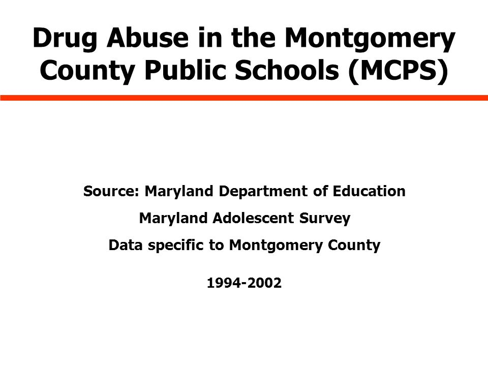 1994-2002 Drug Abuse in the Montgomery County Public Schools (MCPS) Source: Maryland Department of Education Maryland Adolescent Survey Data specific to Montgomery County
