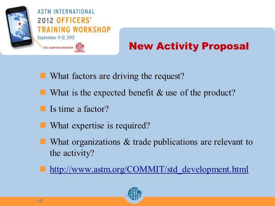 New Activity Proposal What factors are driving the request.