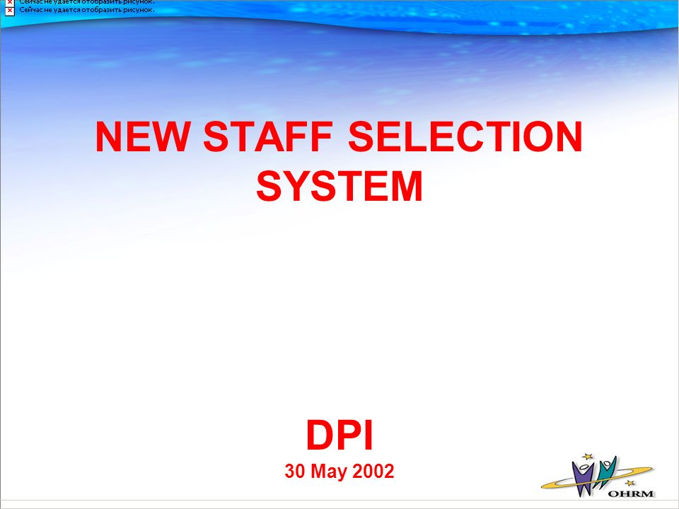 NEW STAFF SELECTION SYSTEM DPI 30 May 2002
