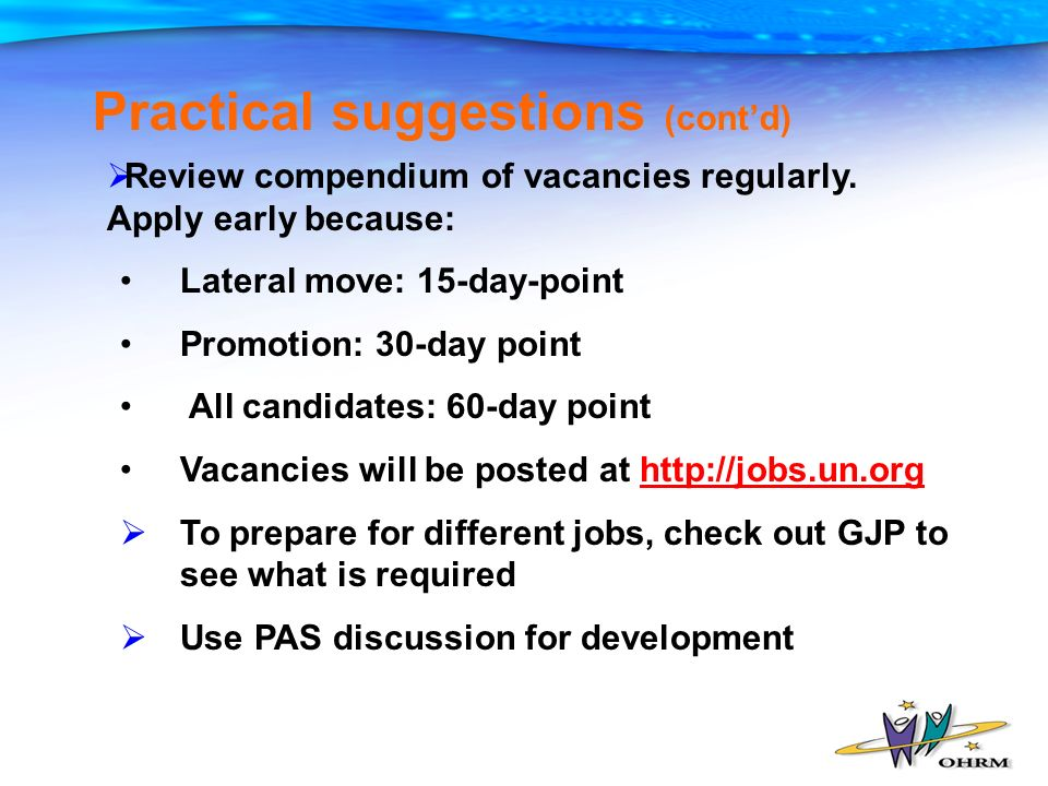 Practical suggestions (contd) Review compendium of vacancies regularly.