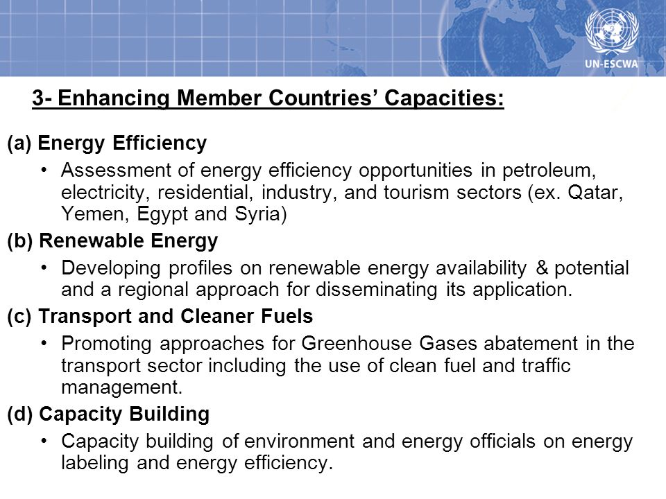 3- Enhancing Member Countries Capacities: (a) Energy Efficiency Assessment of energy efficiency opportunities in petroleum, electricity, residential, industry, and tourism sectors (ex.