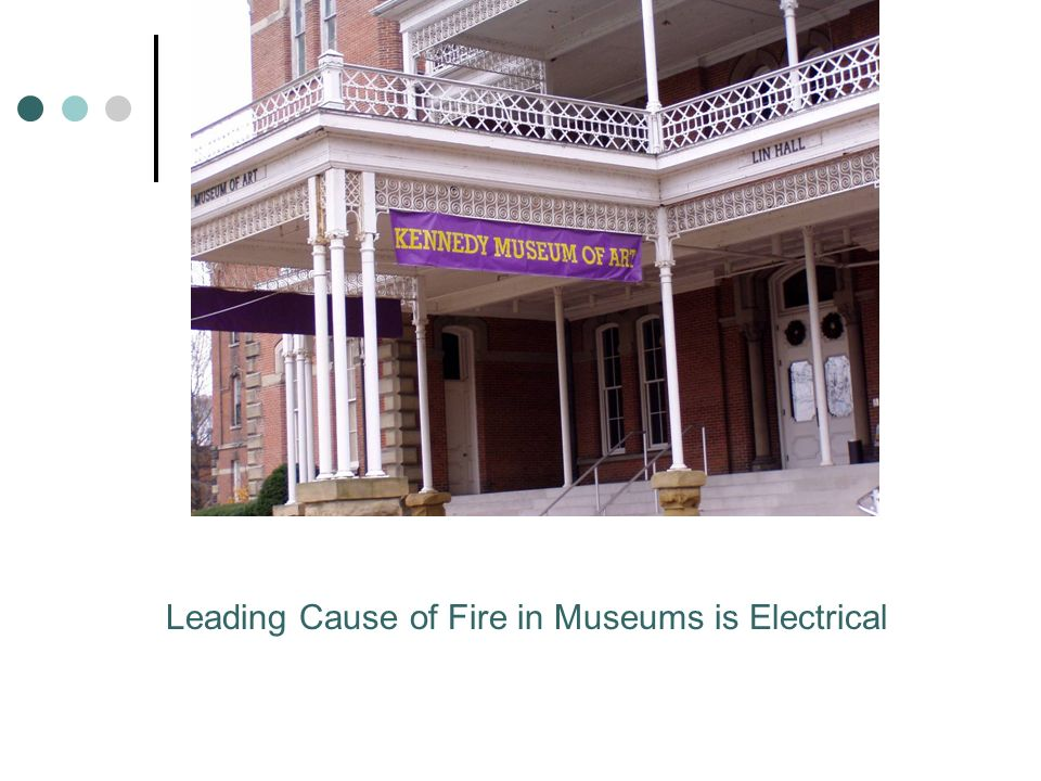 Leading Cause of Fire in Museums is Electrical
