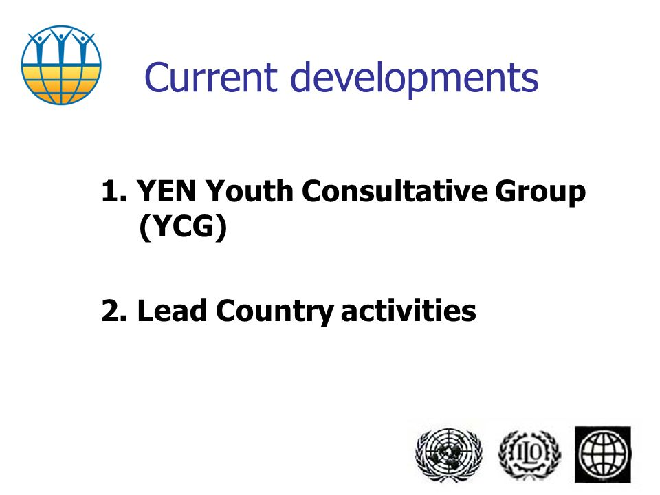 1. YEN Youth Consultative Group (YCG) 2. Lead Country activities Current developments