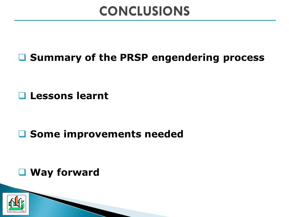 Summary of the PRSP engendering process Lessons learnt Some improvements needed Way forward