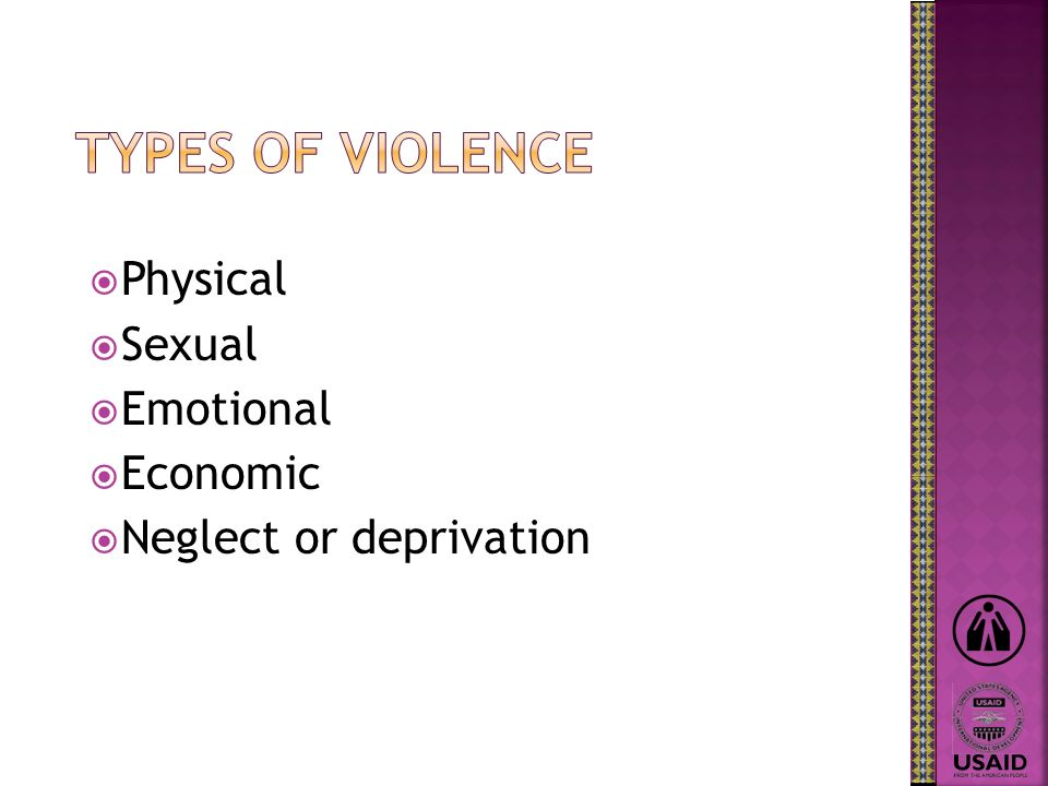 Physical Sexual Emotional Economic Neglect or deprivation