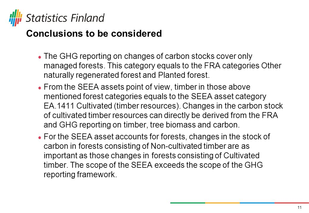 11 Conclusions to be considered The GHG reporting on changes of carbon stocks cover only managed forests.