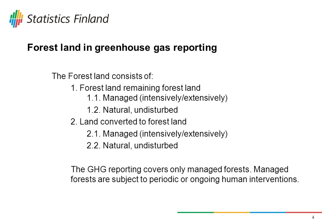 4 Forest land in greenhouse gas reporting The Forest land consists of: 1.