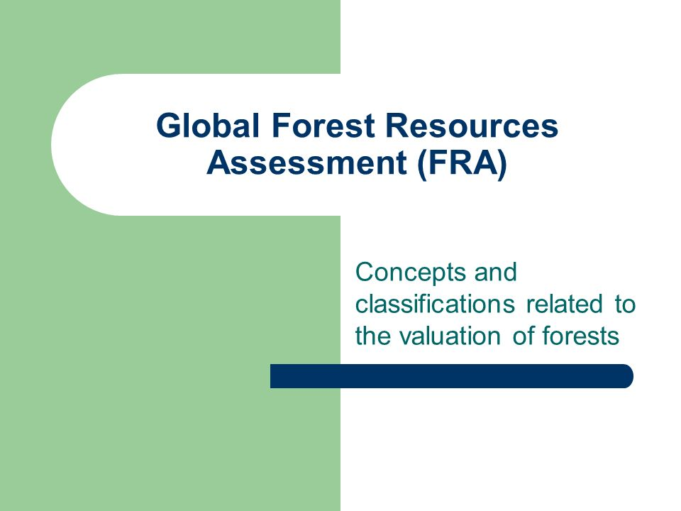 Global Forest Resources Assessment (FRA) Concepts and classifications related to the valuation of forests