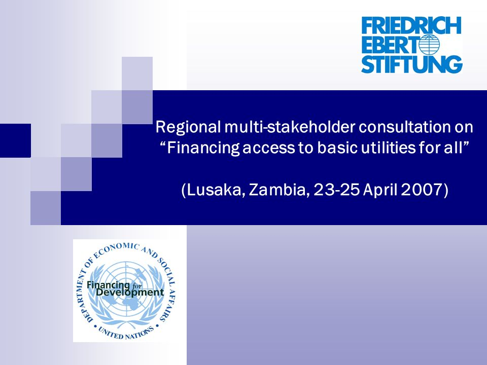 Regional multi-stakeholder consultation on Financing access to basic utilities for all (Lusaka, Zambia, April 2007)
