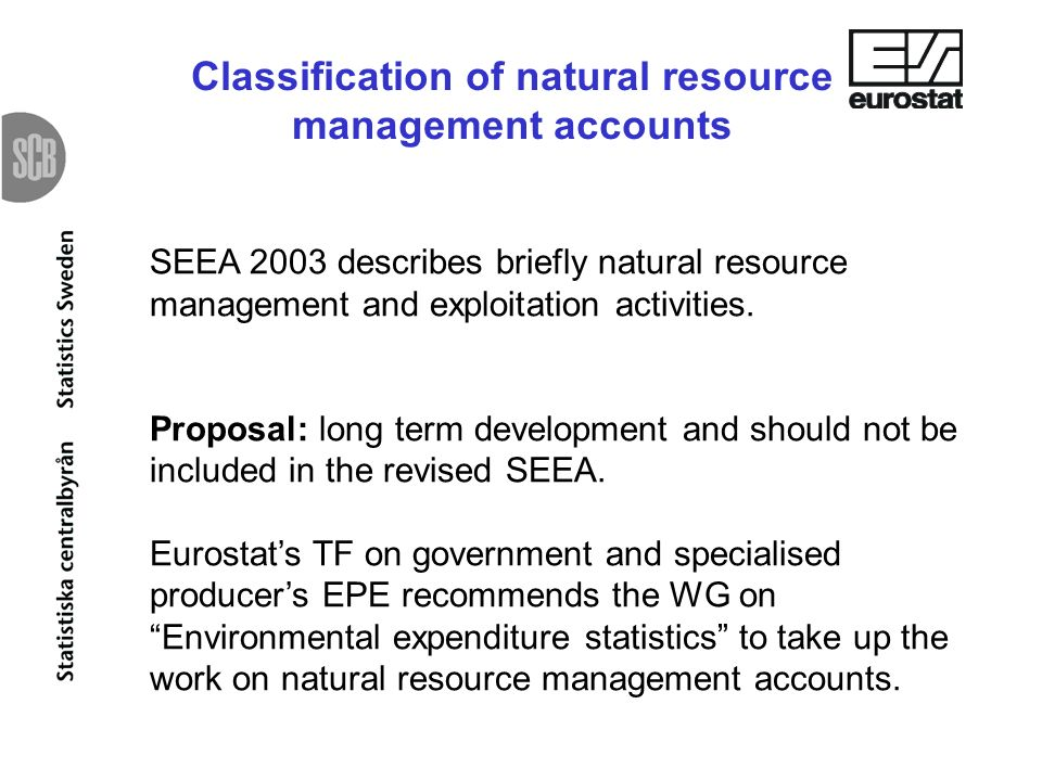Classification of natural resource management accounts SEEA 2003 describes briefly natural resource management and exploitation activities.