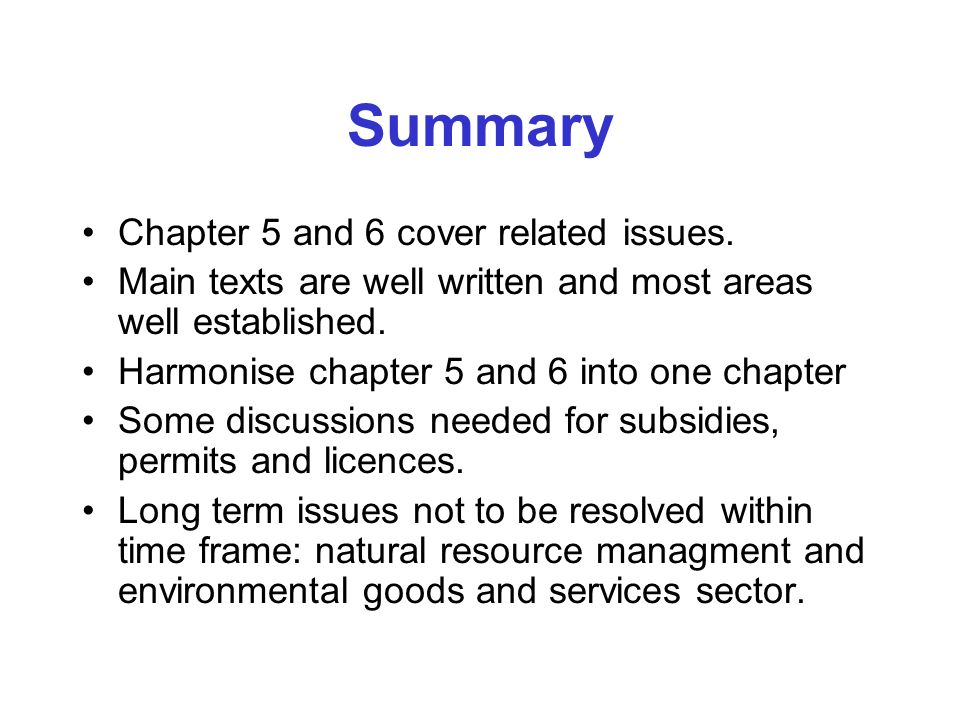 Summary Chapter 5 and 6 cover related issues.