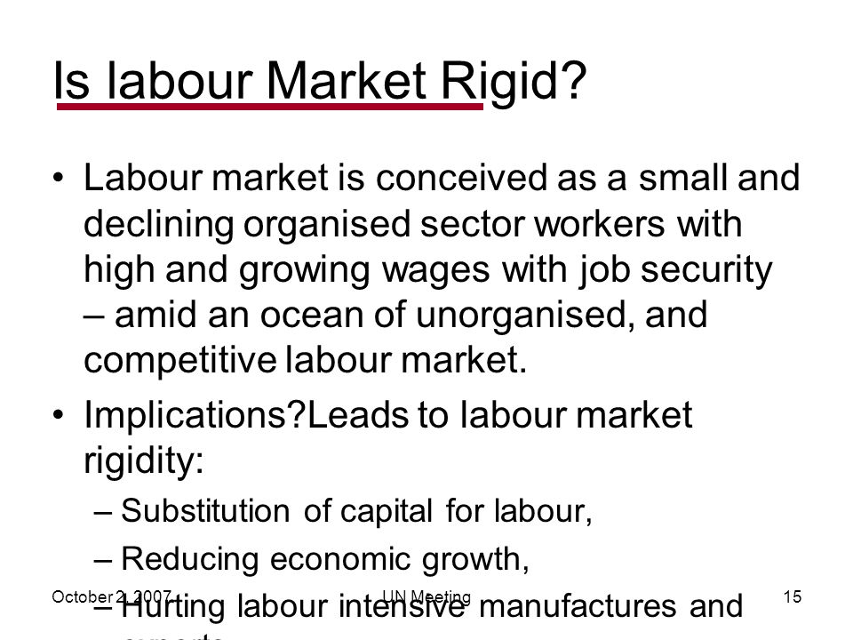 October 2, 2007UN Meeting15 Is labour Market Rigid.