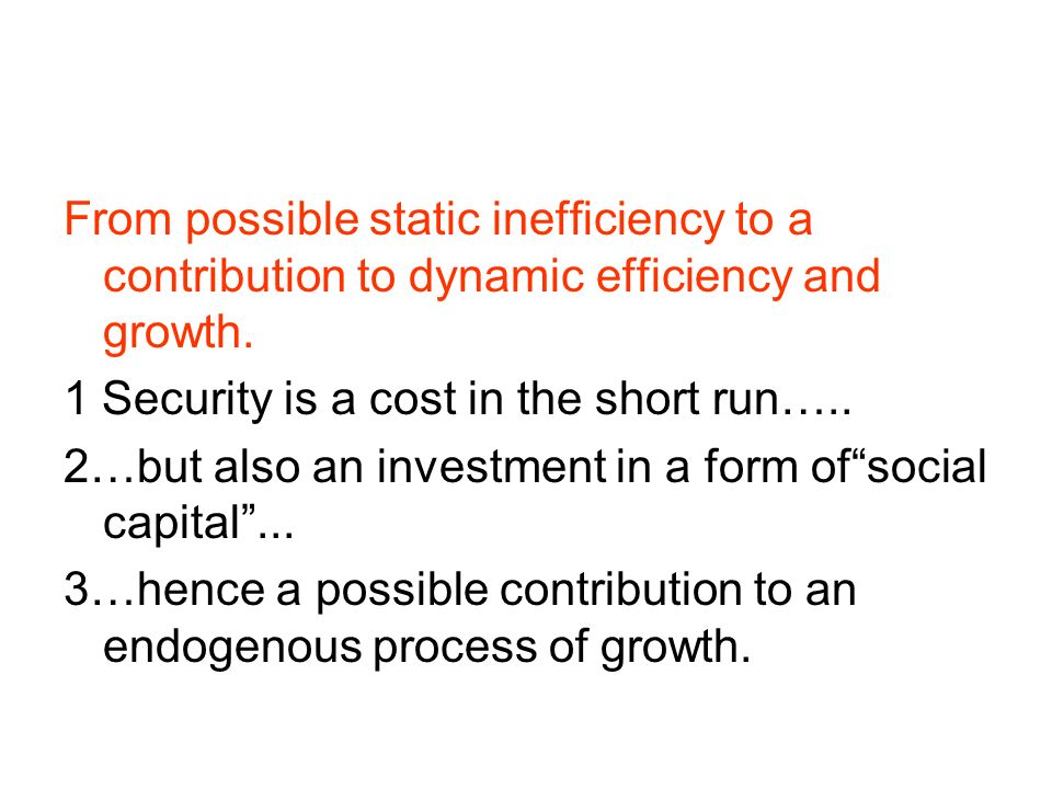 From possible static inefficiency to a contribution to dynamic efficiency and growth.