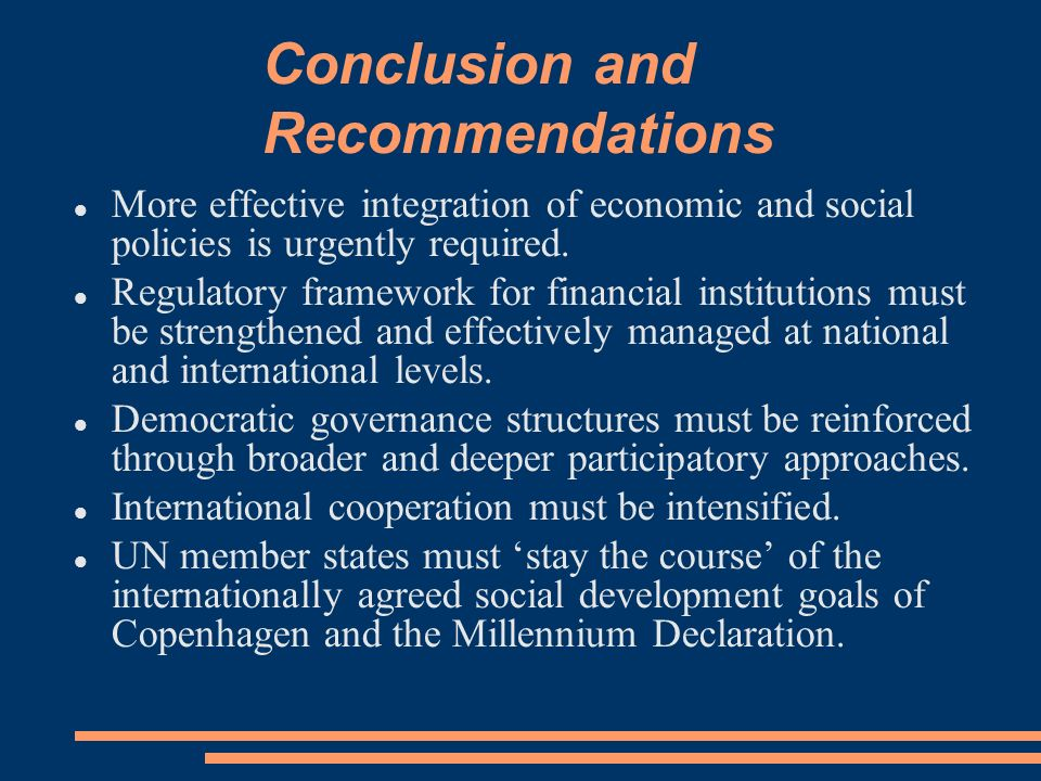 Conclusion and Recommendations More effective integration of economic and social policies is urgently required.