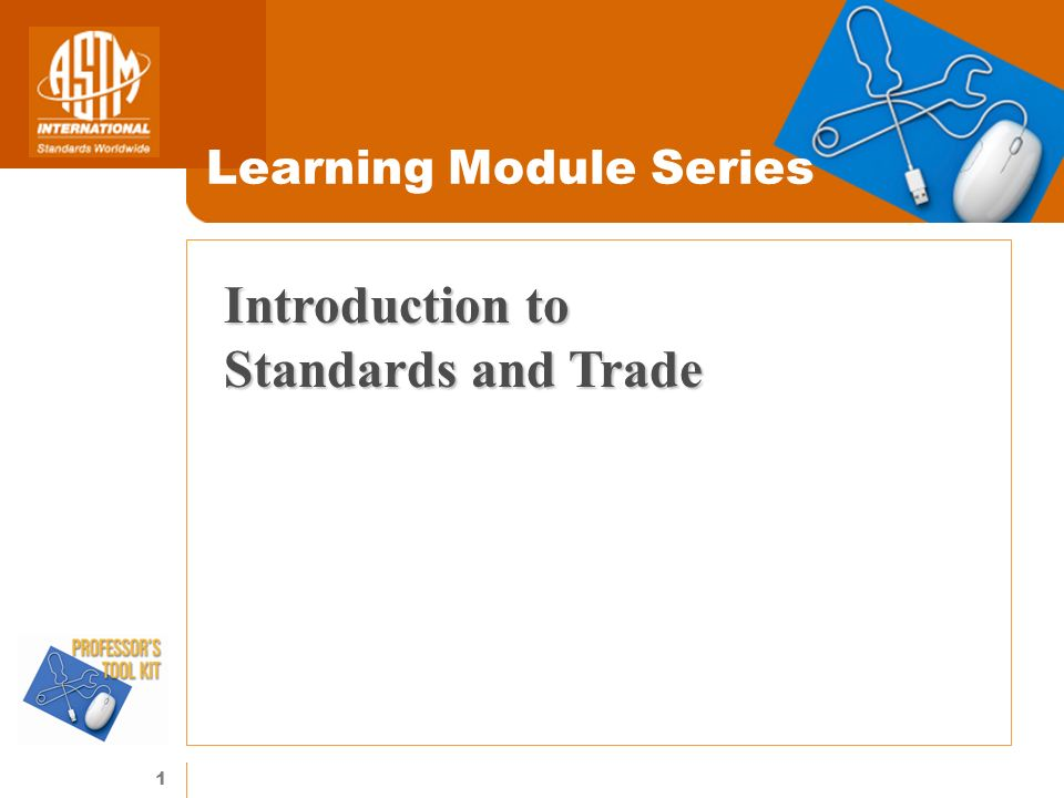 1 Learning Module Series Introduction to Standards and Trade