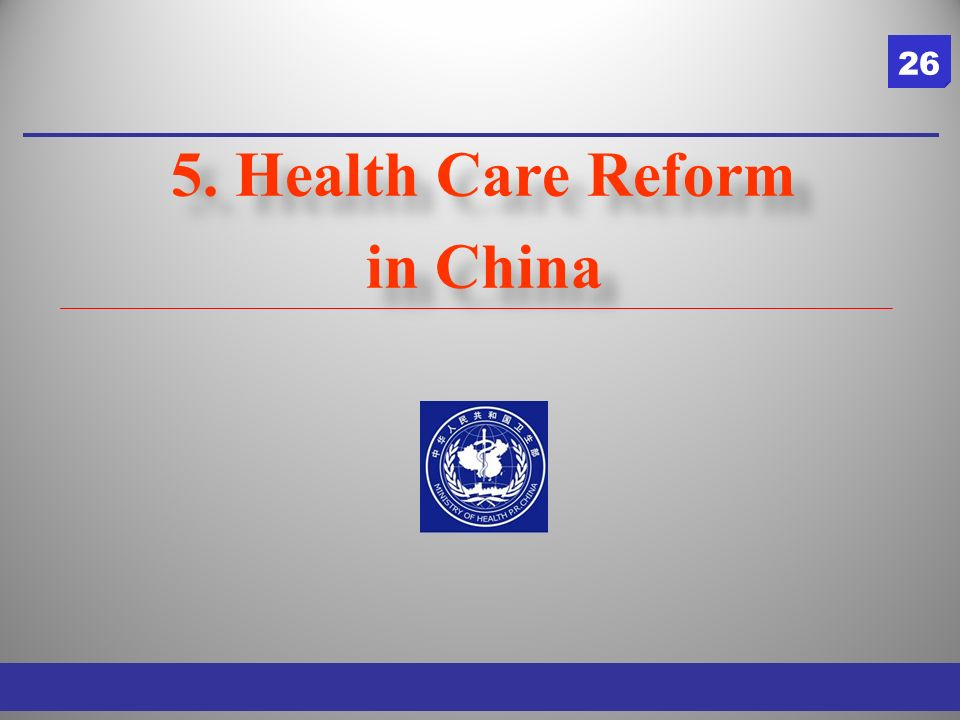 5. Health Care Reform in China 5. Health Care Reform in China 26