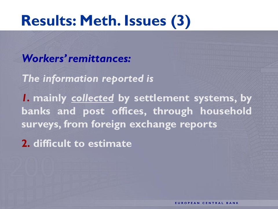 Workers remittances: The information reported is 1.