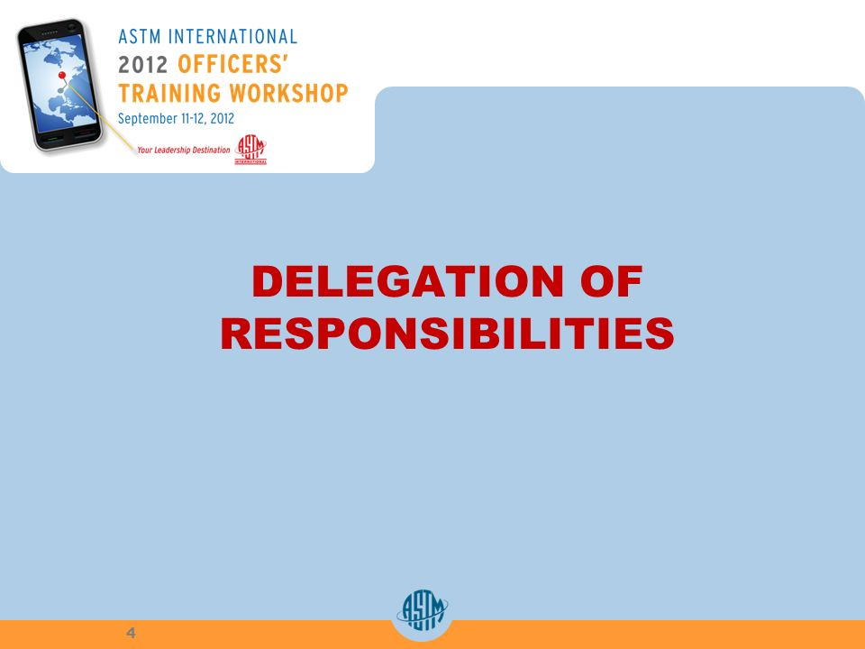 DELEGATION OF RESPONSIBILITIES 4