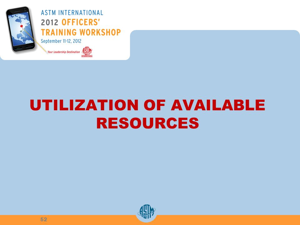 UTILIZATION OF AVAILABLE RESOURCES 52