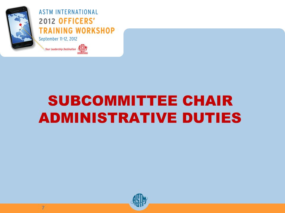 SUBCOMMITTEE CHAIR ADMINISTRATIVE DUTIES 7