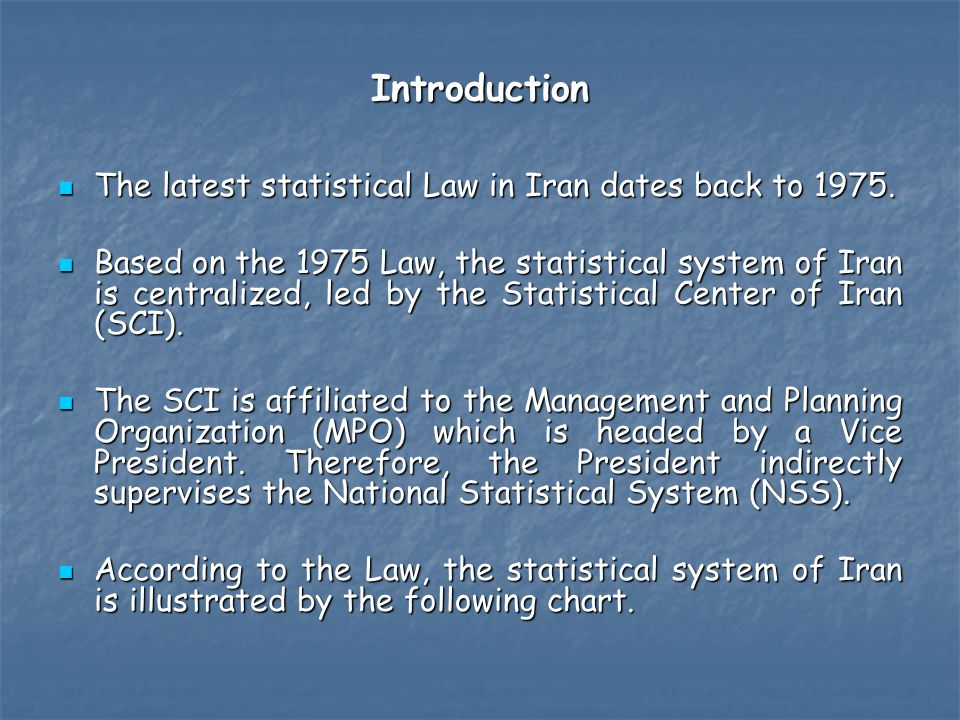 Introduction The latest statistical Law in Iran dates back to 1975.