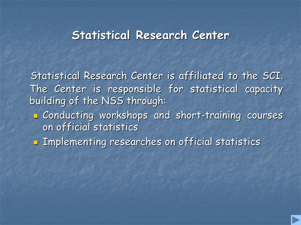 Statistical Research Center Statistical Research Center is affiliated to the SCI.