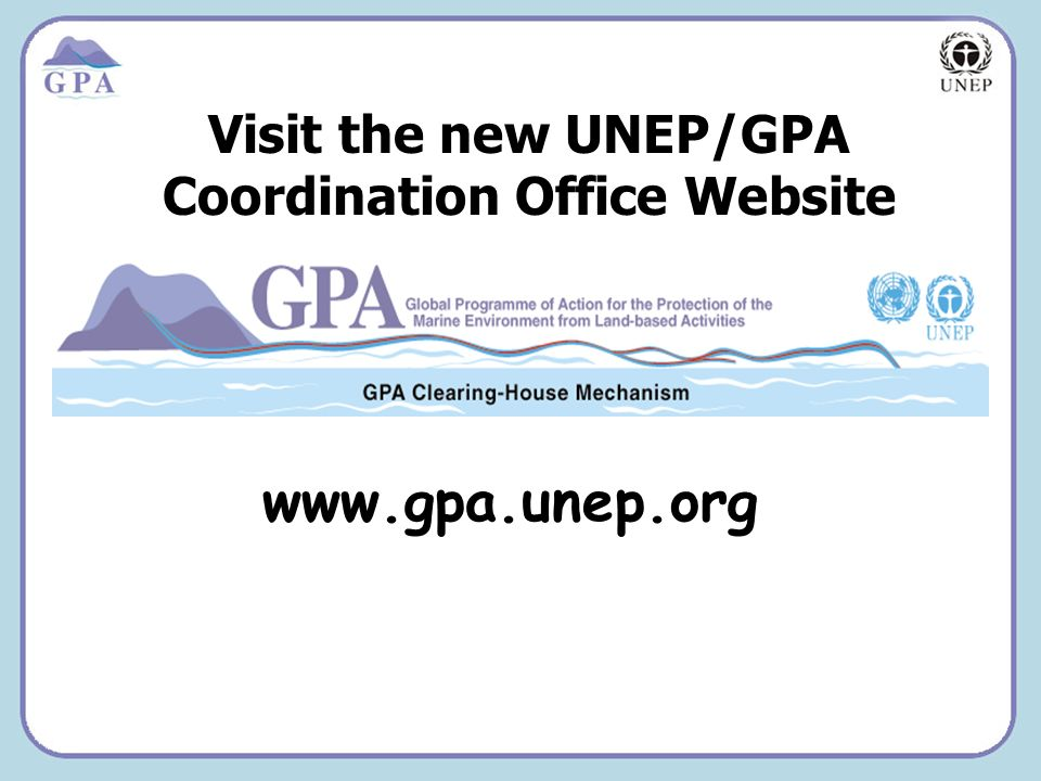Insert Page Title here Insert Page Content Here Visit the new UNEP/GPA Coordination Office Website