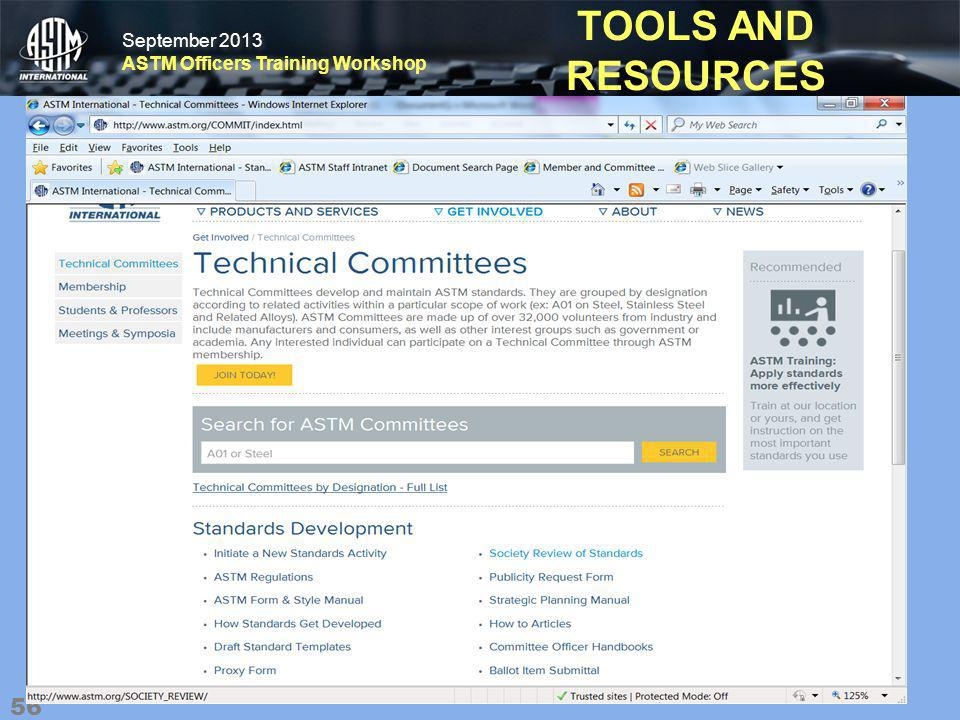 September 2013 ASTM Officers Training Workshop September 2013 ASTM Officers Training Workshop TOOLS AND RESOURCES 56