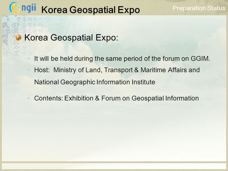Korea Geospatial Expo Korea Geospatial Expo: It will be held during the same period of the forum on GGIM.