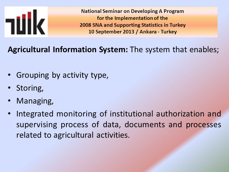 Agricultural Information System: The system that enables; Grouping by activity type, Storing, Managing, Integrated monitoring of institutional authorization and supervising process of data, documents and processes related to agricultural activities.