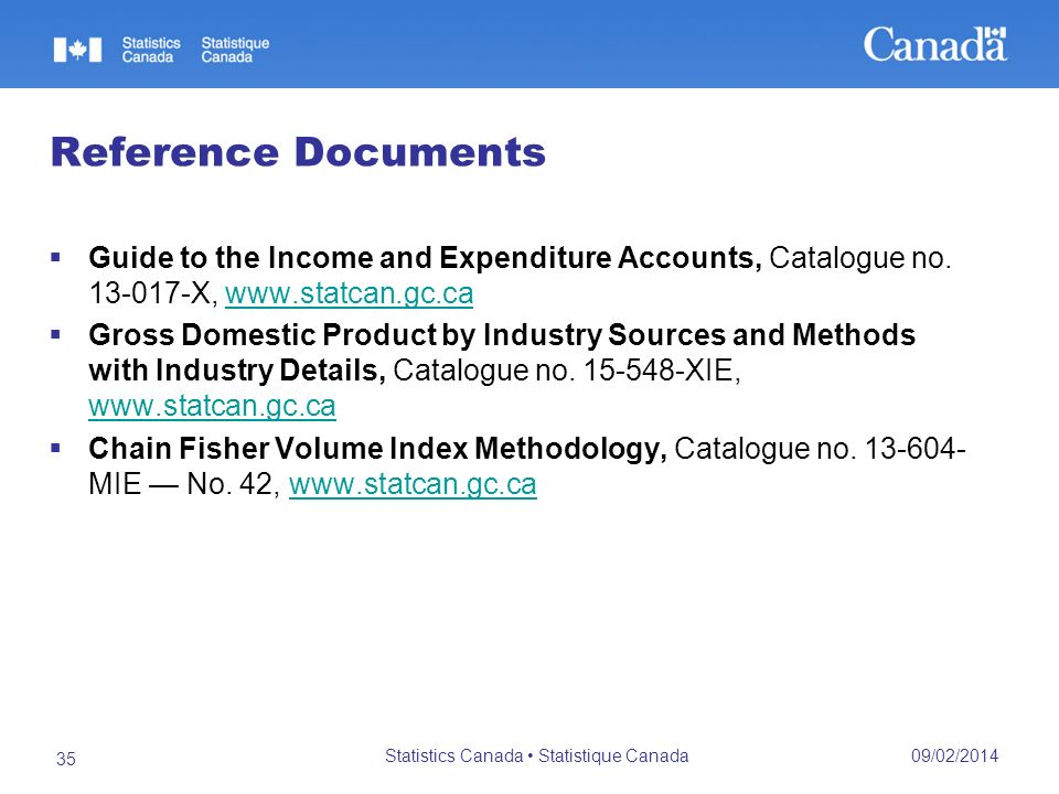 09/02/2014 Statistics Canada Statistique Canada 35 Reference Documents Guide to the Income and Expenditure Accounts, Catalogue no.