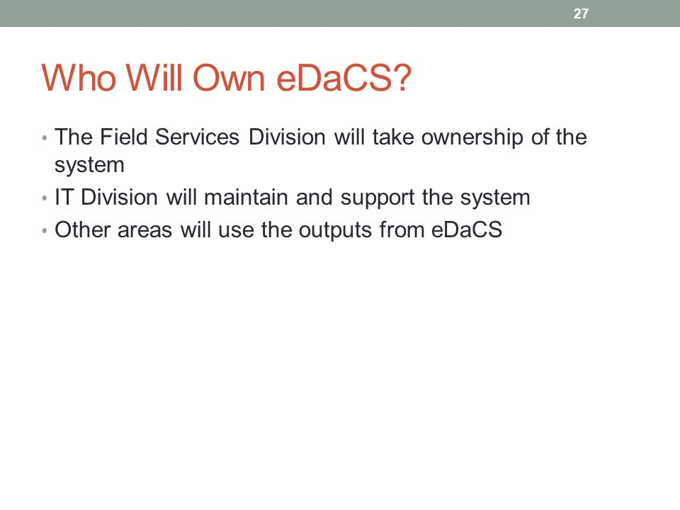 Who Will Own eDaCS.