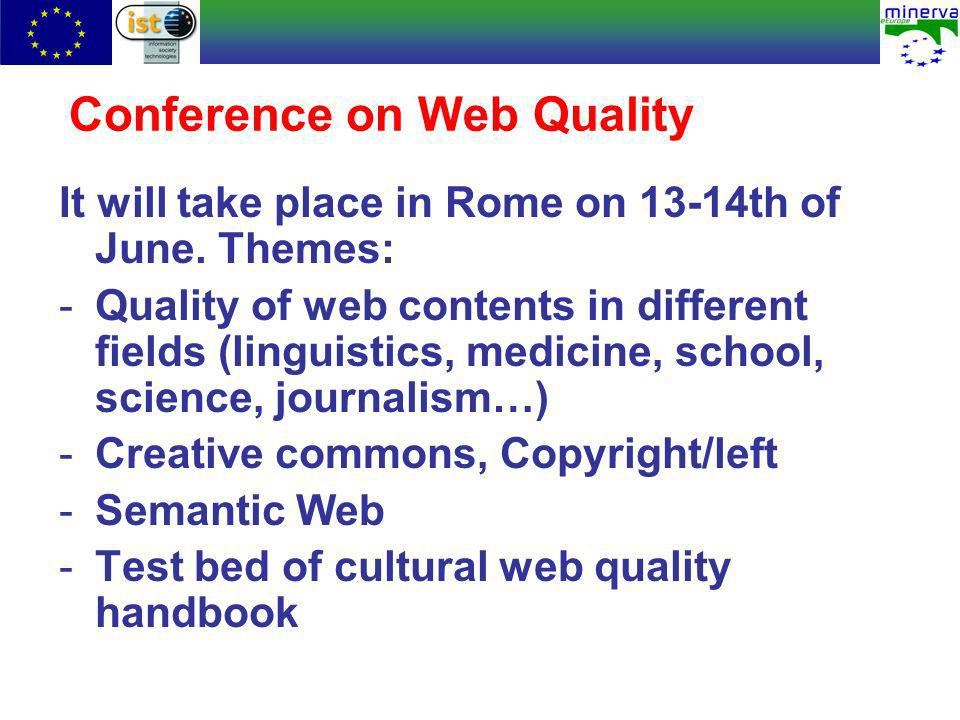 Conference on Web Quality It will take place in Rome on 13-14th of June.
