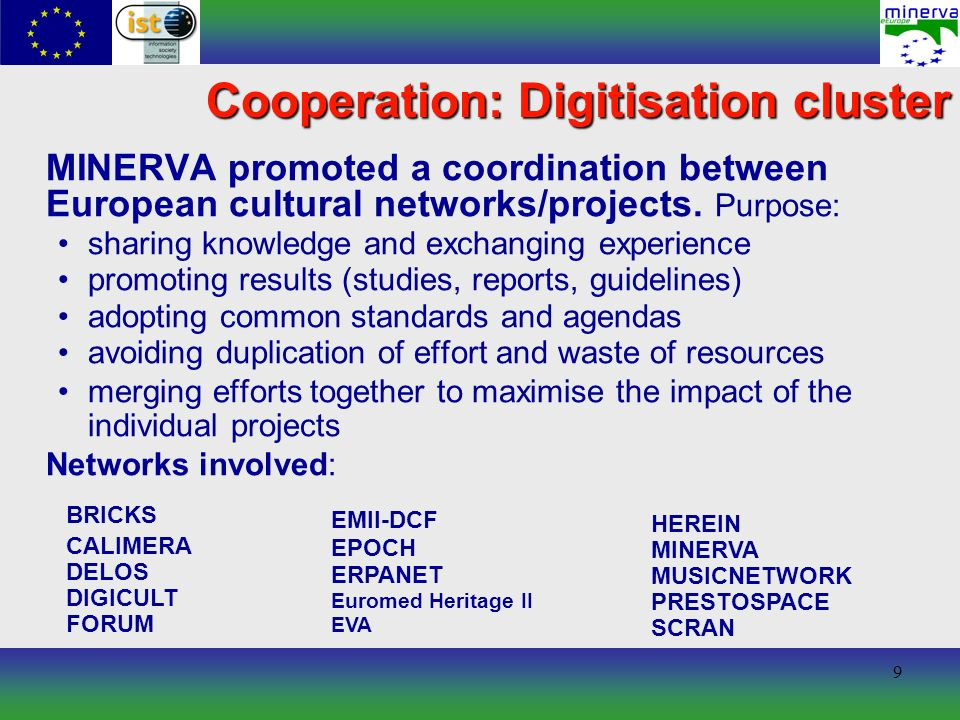 9 Cooperation: Digitisation cluster MINERVA promoted a coordination between European cultural networks/projects.