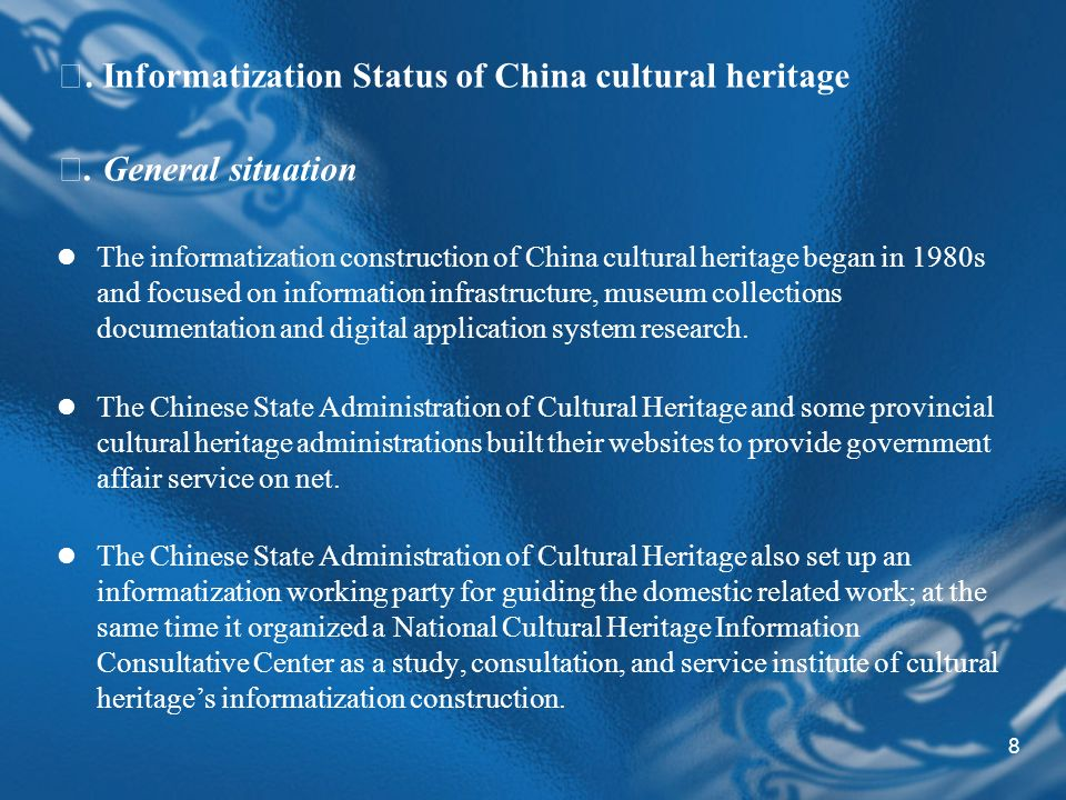 8. Informatization Status of China cultural heritage.