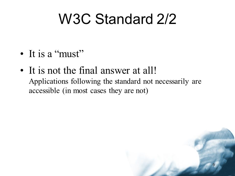 6 W3C Standard 2/2 It is a must It is not the final answer at all.