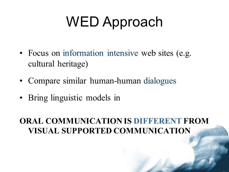 8 WED Approach Focus on information intensive web sites (e.g.