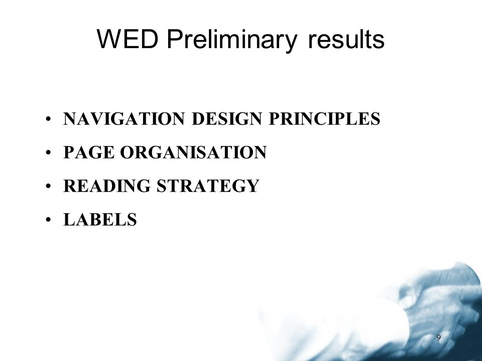 9 WED Preliminary results NAVIGATION DESIGN PRINCIPLES PAGE ORGANISATION READING STRATEGY LABELS