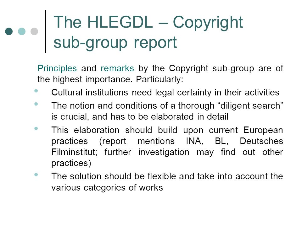 The HLEGDL – Copyright sub-group report Principles and remarks by the Copyright sub-group are of the highest importance.