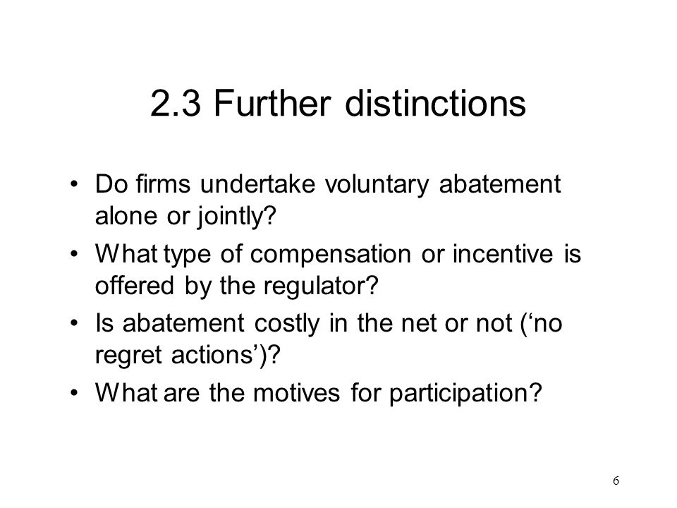 6 2.3 Further distinctions Do firms undertake voluntary abatement alone or jointly.