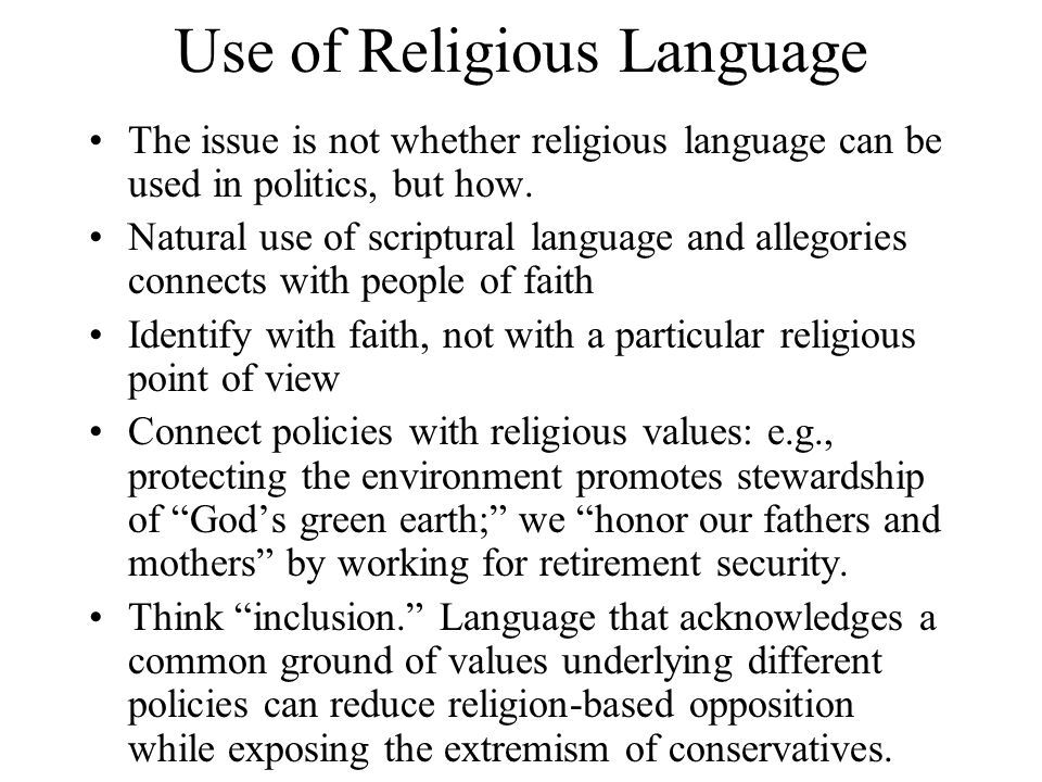 Use of Religious Language The issue is not whether religious language can be used in politics, but how.