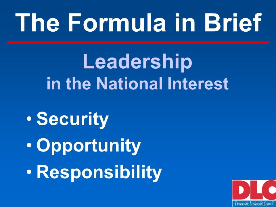 The Formula in Brief Security Opportunity Responsibility Leadership in the National Interest