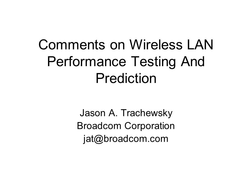 Comments on Wireless LAN Performance Testing And Prediction Jason A.